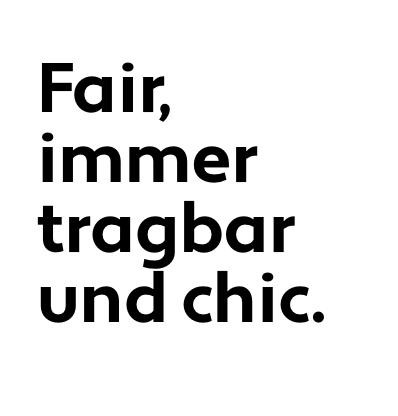 """""""Fair, immer tragbar und chic.""""-Schriftzug"""